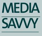 Media savvy
