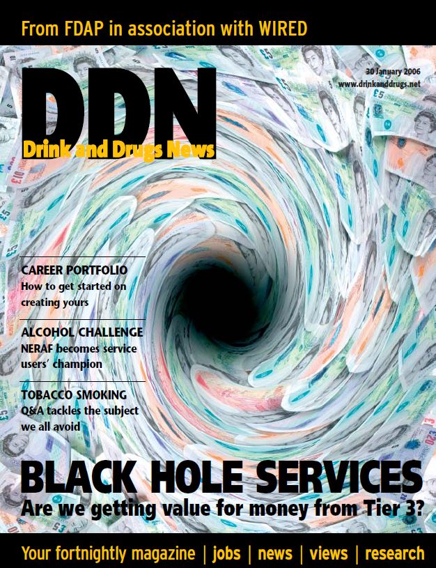 DDN 30 January Issue 2006 - Drink and Drugs News